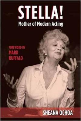 Stella!: Mother of Modern Acting - Applause Books (Hardback)