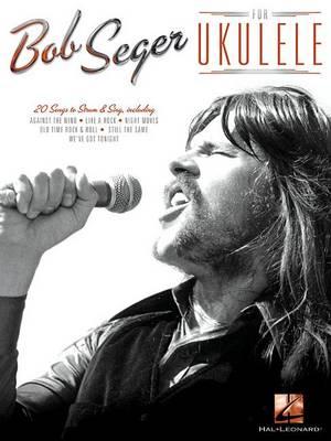 Bob Seger for Ukulele (Paperback)