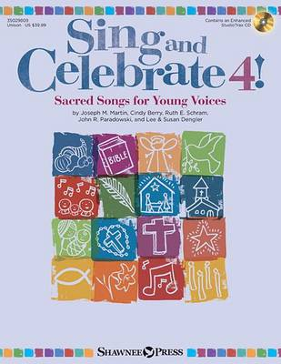 Sing And Celebrate]: Sacred Songs For Young Voices - Volume 4 (Book/CD) (Paperback)