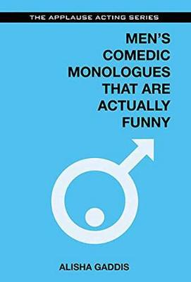 Men's Comedic Monologues That Are Actually Funny - Applause Acting Series (Paperback)