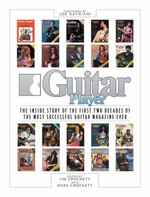 Guitar Player: The Inside Story of the First Two Decades of the Most Successful Guitar Magazine Ever (Paperback)
