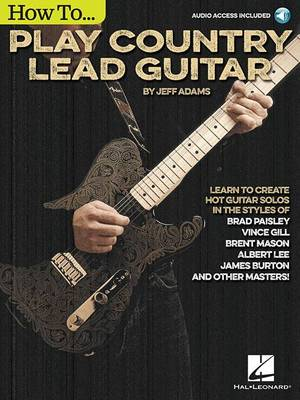Jeff Adams: How To Play Country Lead Guitar (Book/Online Audio) (Paperback)