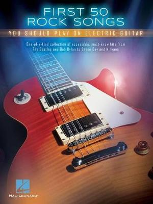 First 50 Rock Songs: You Should Play on Electric Guitar (Book)