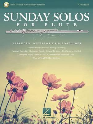 Sunday Solos for Flute: Preludes, Offertories & Postludes: Flute-Piano