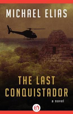 The Last Conquistador: A Novel (Paperback)