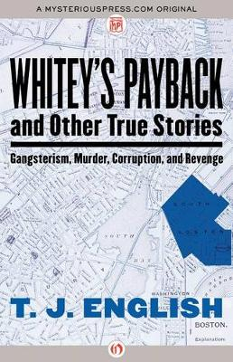 Whitey's Payback: And Other True Stories of Gangsterism, Murder, Corruption, and Revenge (Paperback)
