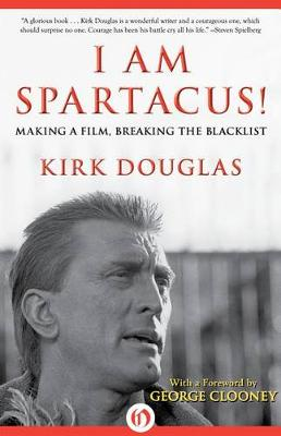 I Am Spartacus!: Making a Film, Breaking the Blacklist (Hardback)