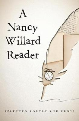 A Nancy Willard Reader: Selected Poetry and Prose (Paperback)