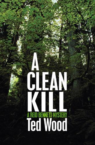 A Clean Kill - The Reid Bennett Mysteries 10 (Paperback)