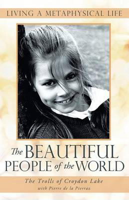 The Beautiful People of the World: Living a Metaphysical Life (Paperback)