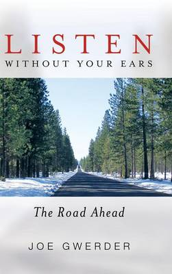 Listen Without Your Ears: The Road Ahead (Hardback)