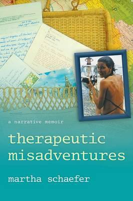 Therapeutic Misadventures: A Narrative Memoir (Paperback)