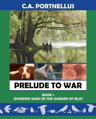 Prelude to War: Book One: Sparrow Wars in the Garden of Bliss (Paperback)