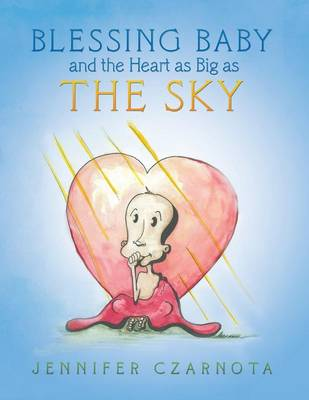 Blessing Baby and the Heart as Big as the Sky (Paperback)