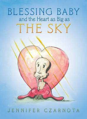 Blessing Baby and the Heart as Big as the Sky (Hardback)