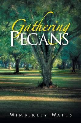 Gathering Pecans (Paperback)