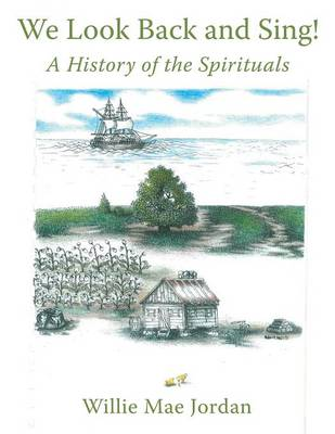We Look Back and Sing!: A History of the Spirituals (Paperback)