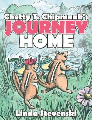 Chetty T. Chipmunk's Journey Home (Paperback)