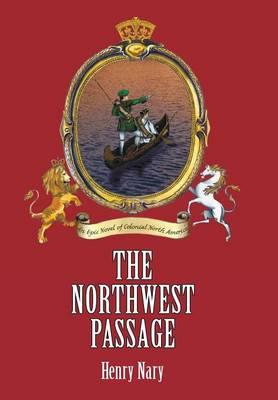 The Northwest Passage (Hardback)