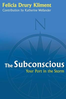 The Subconscious: Your Port in the Storm (Paperback)
