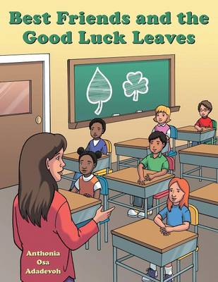 Best Friends and the Good Luck Leaves (Paperback)