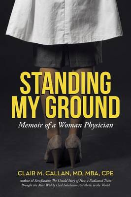 Standing My Ground: Memoir of a Woman Physician (Paperback)