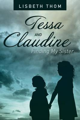 Tessa and Claudine: Finding My Sister (Paperback)