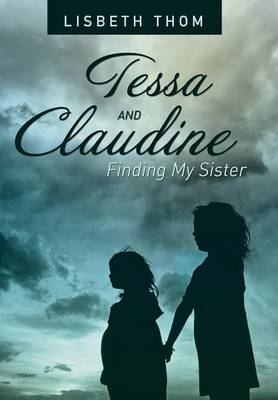 Tessa and Claudine: Finding My Sister (Hardback)