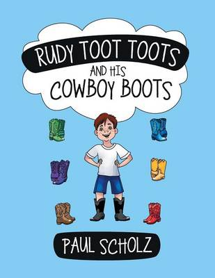 Rudy Toot Toots and His Cowboy Boots (Paperback)