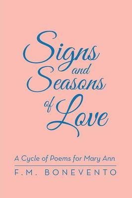 Signs and Seasons of Love: A Cycle of Poems for Mary Ann (Paperback)