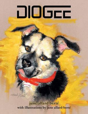 Diogee: A Story about a Grandmother's Love for Her Grand-Dog (Paperback)