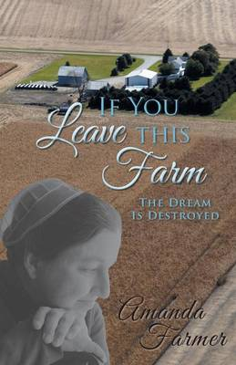 If You Leave This Farm: The Dream Is Destroyed (Paperback)