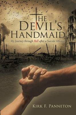 The Devil's Handmaid: My Journey Through Hell After a Suicide Attempt (Paperback)