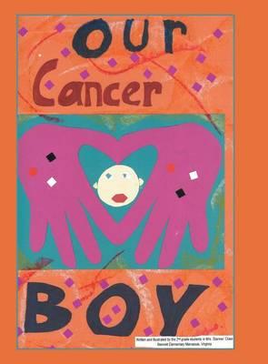 Our Cancer Boy: A Heartwarming Dialogue with Michael's Classmates (Hardback)