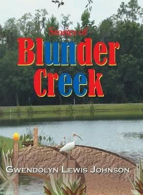 Stories of Blunder Creek (Hardback)