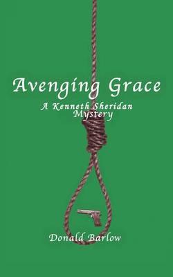 Avenging Grace: A Kenneth Sheridan Mystery (Paperback)