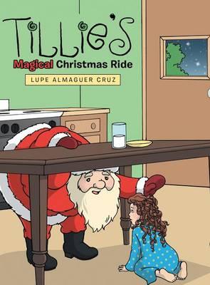 Tillie's Magical Christmas Ride (Hardback)