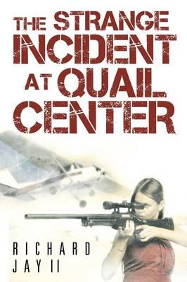The Strange Incident at Quail Center (Paperback)
