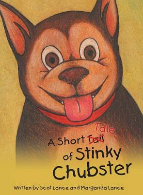 A Short Tale of Stinky Chubster (Hardback)