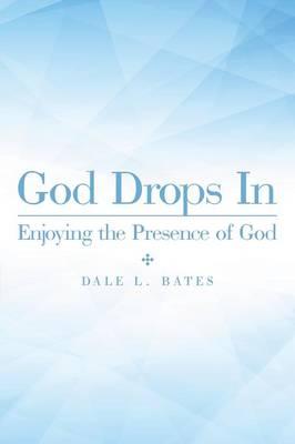 God Drops in: Enjoying the Presence of God (Paperback)