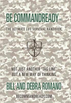 Be Commandready: The Ultimate Life Survival Handbook (Hardback)