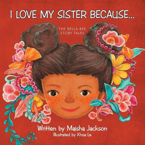 I Love My Sister Because...: The Bella Bee Story Tales (Paperback)