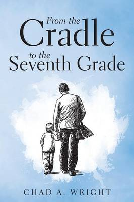 From the Cradle to the Seventh Grade (Paperback)
