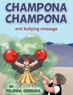 Champona Champona: Anti Bullying Message (Paperback)