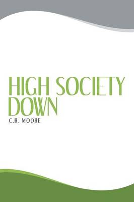 High Society Down (Paperback)