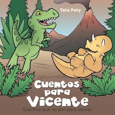 Cuentos Para Vicente: Cuentos Que No Son Para Dormir (Paperback)