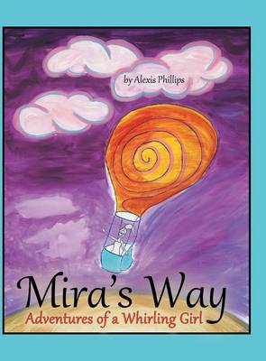 Mira's Way: Adventures of a Whirling Girl (Hardback)