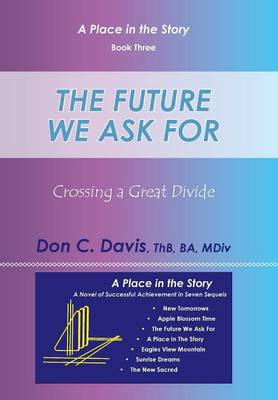 The Future We Ask for: Crossing a Great Divide (Hardback)