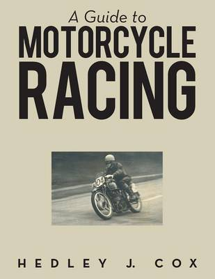 A Guide to Motorcycle Racing (Paperback)