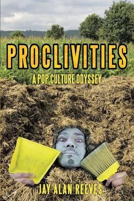 Proclivities: A Pop Culture Odyssey (Paperback)